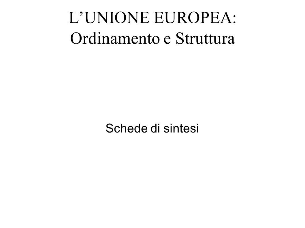 L'UNIONE EUROPEA: Ordinamento e Struttura