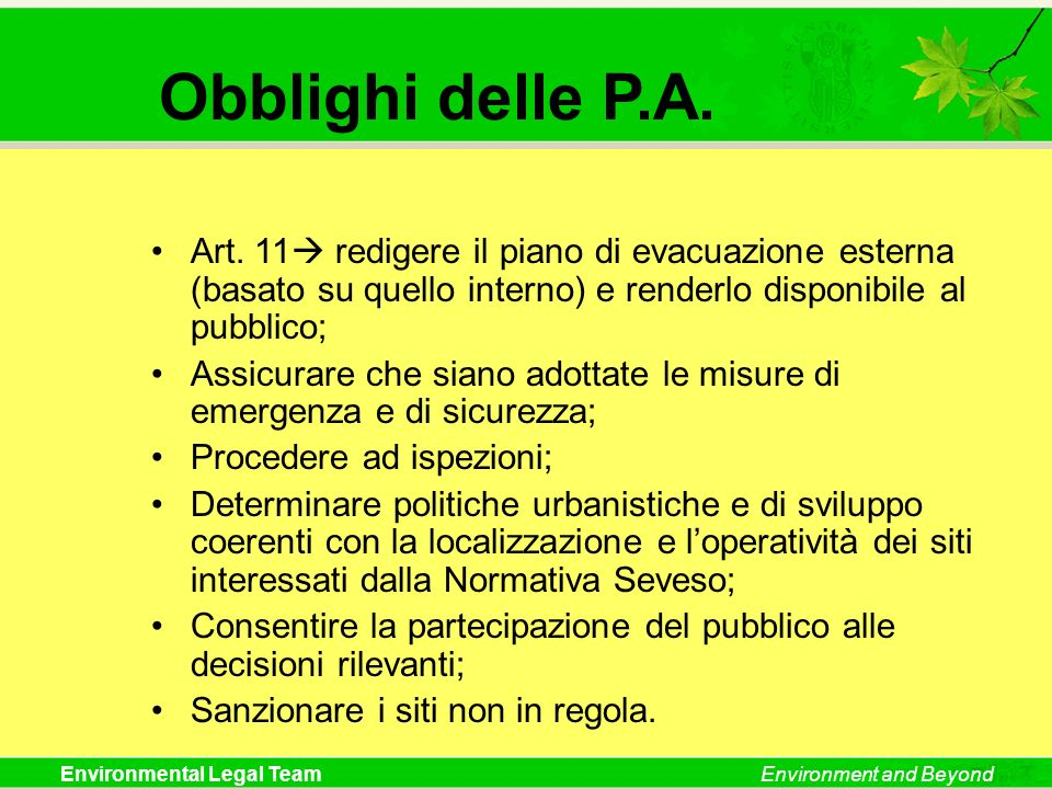 Obblighi delle P.A. Art. 11 redigere il piano di evacuazione esterna (basato su quello interno) e renderlo disponibile al pubblico;