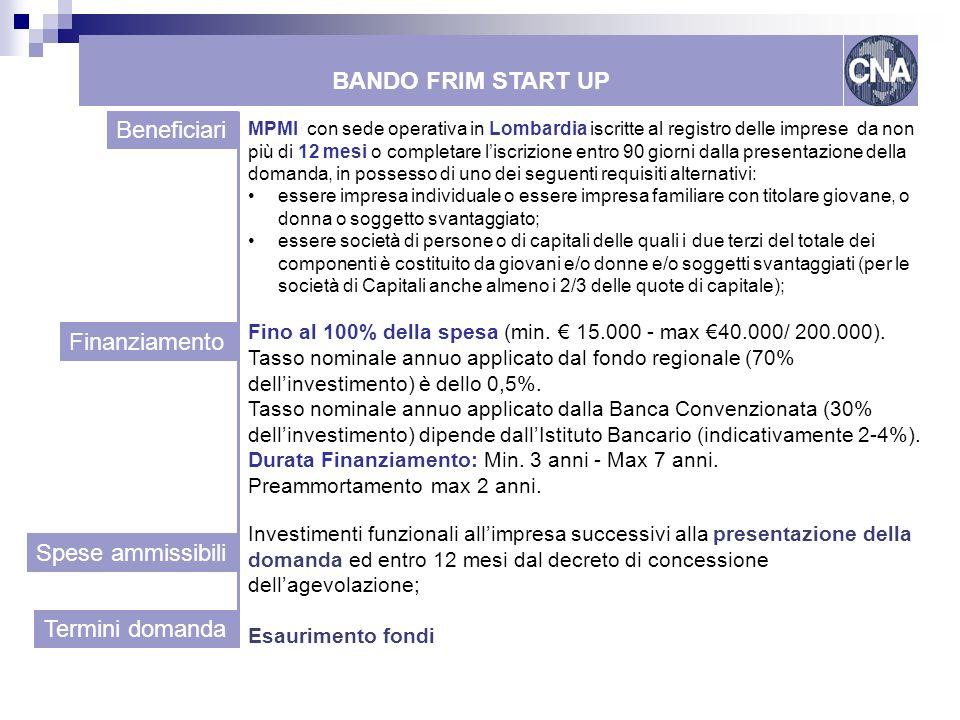 BANDO FRIM START UP Beneficiari Finanziamento Spese ammissibili