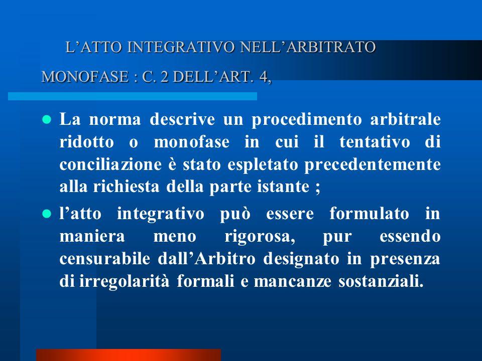 L'ATTO INTEGRATIVO NELL'ARBITRATO MONOFASE : C. 2 DELL'ART. 4,