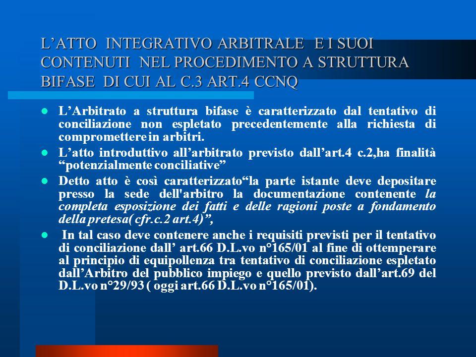 L'ATTO INTEGRATIVO ARBITRALE E I SUOI CONTENUTI NEL PROCEDIMENTO A STRUTTURA BIFASE DI CUI AL C.3 ART.4 CCNQ