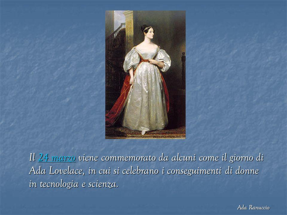 Il 24 marzo viene commemorato da alcuni come il giorno di Ada Lovelace, in cui si celebrano i conseguimenti di donne in tecnologia e scienza.