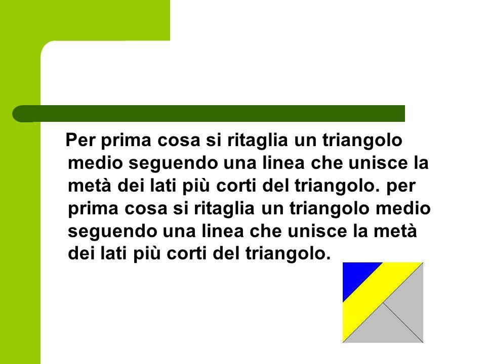 Per prima cosa si ritaglia un triangolo medio seguendo una linea che unisce la metà dei lati più corti del triangolo.