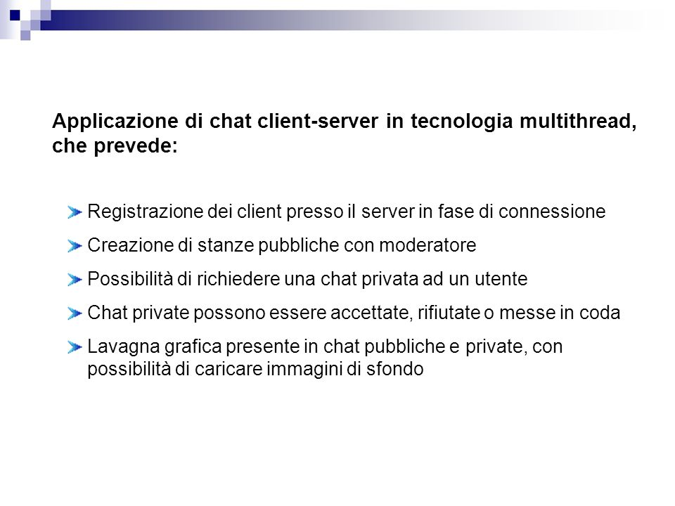 Applicazione di chat client-server in tecnologia multithread, che prevede: