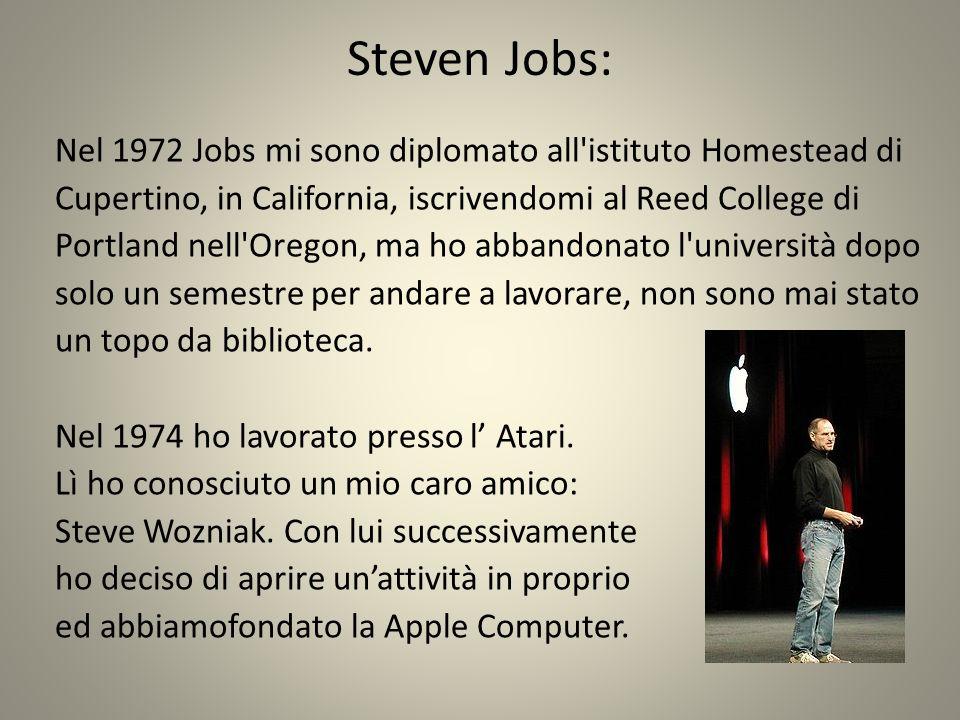 Steven Jobs: Nel 1972 Jobs mi sono diplomato all istituto Homestead di