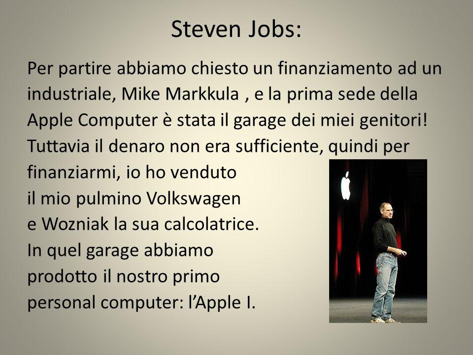 Steven Jobs: Per partire abbiamo chiesto un finanziamento ad un