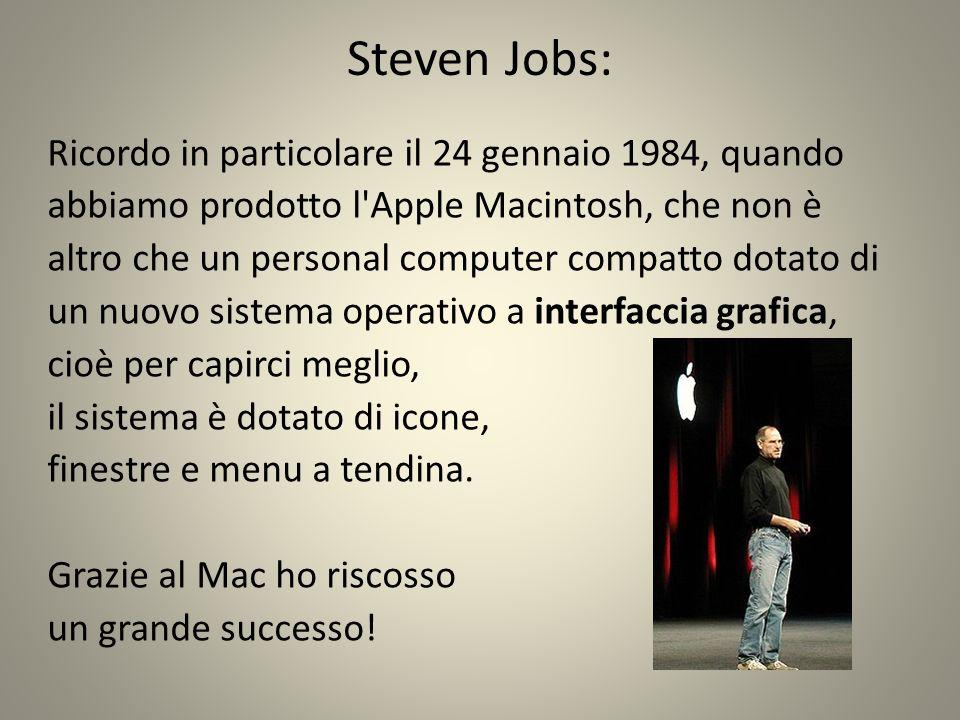 Steven Jobs: Ricordo in particolare il 24 gennaio 1984, quando