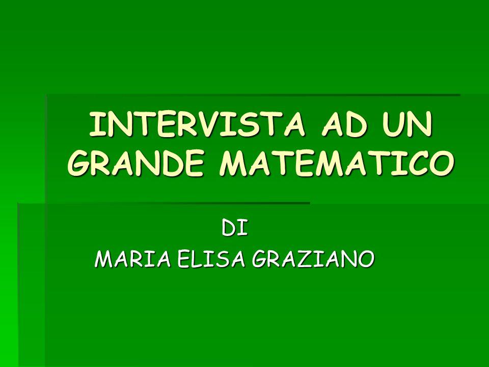 INTERVISTA AD UN GRANDE MATEMATICO