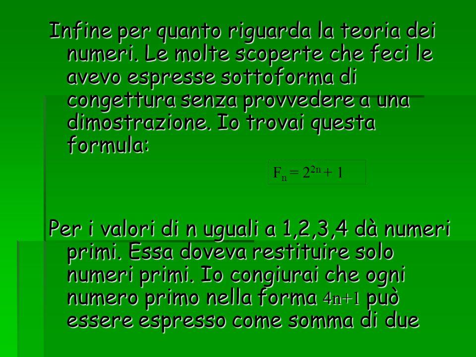 Infine per quanto riguarda la teoria dei numeri