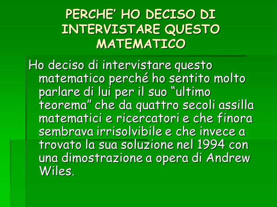 PERCHE' HO DECISO DI INTERVISTARE QUESTO MATEMATICO