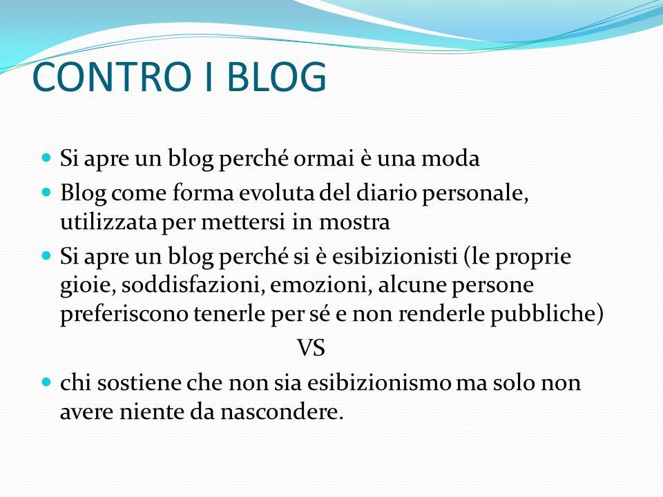 CONTRO I BLOG Si apre un blog perché ormai è una moda
