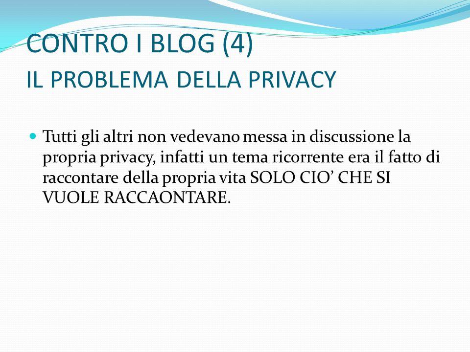 CONTRO I BLOG (4) IL PROBLEMA DELLA PRIVACY