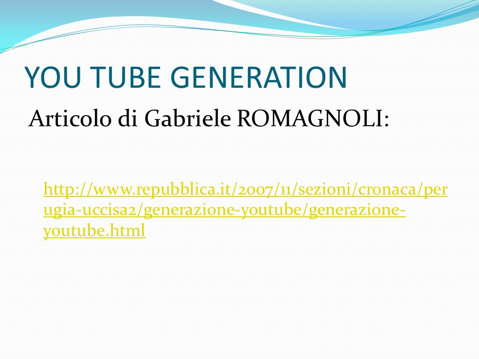 YOU TUBE GENERATION Articolo di Gabriele ROMAGNOLI: