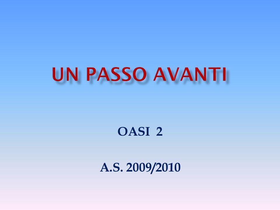 UN PASSO AVANTI OASI 2 A.S. 2009/2010