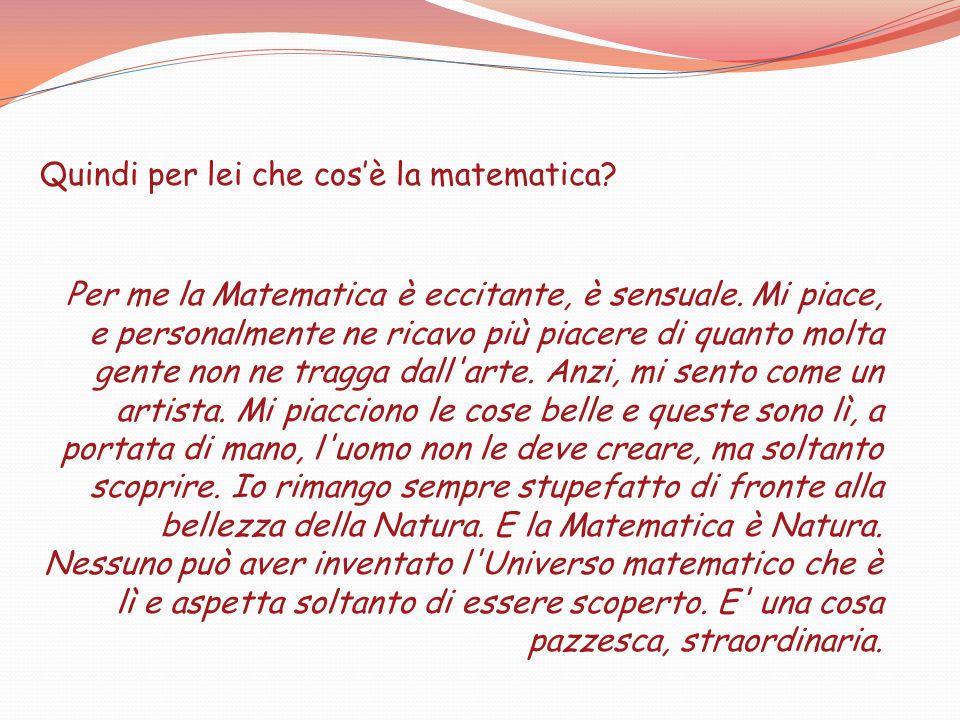 Quindi per lei che cos'è la matematica