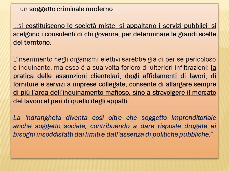 .. un soggetto criminale moderno …,