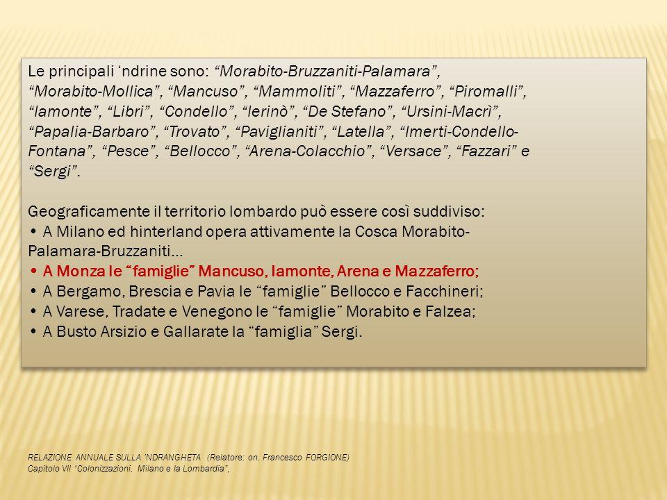 Le principali 'ndrine sono: Morabito-Bruzzaniti-Palamara ,
