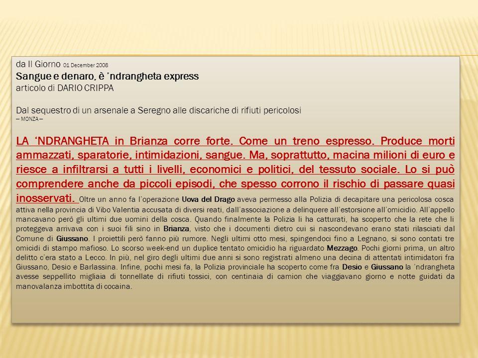 da Il Giorno 01 December 2008 Sangue e denaro, è 'ndrangheta express
