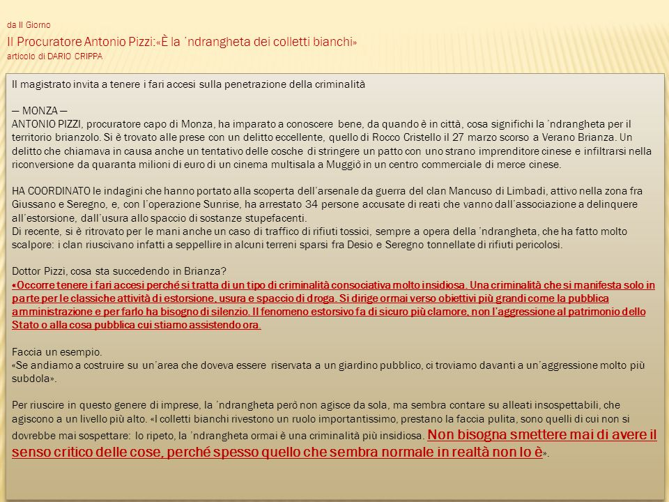 da Il Giorno Il Procuratore Antonio Pizzi:«È la 'ndrangheta dei colletti bianchi»
