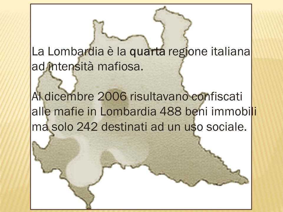 La Lombardia è la quarta regione italiana ad intensità mafiosa.