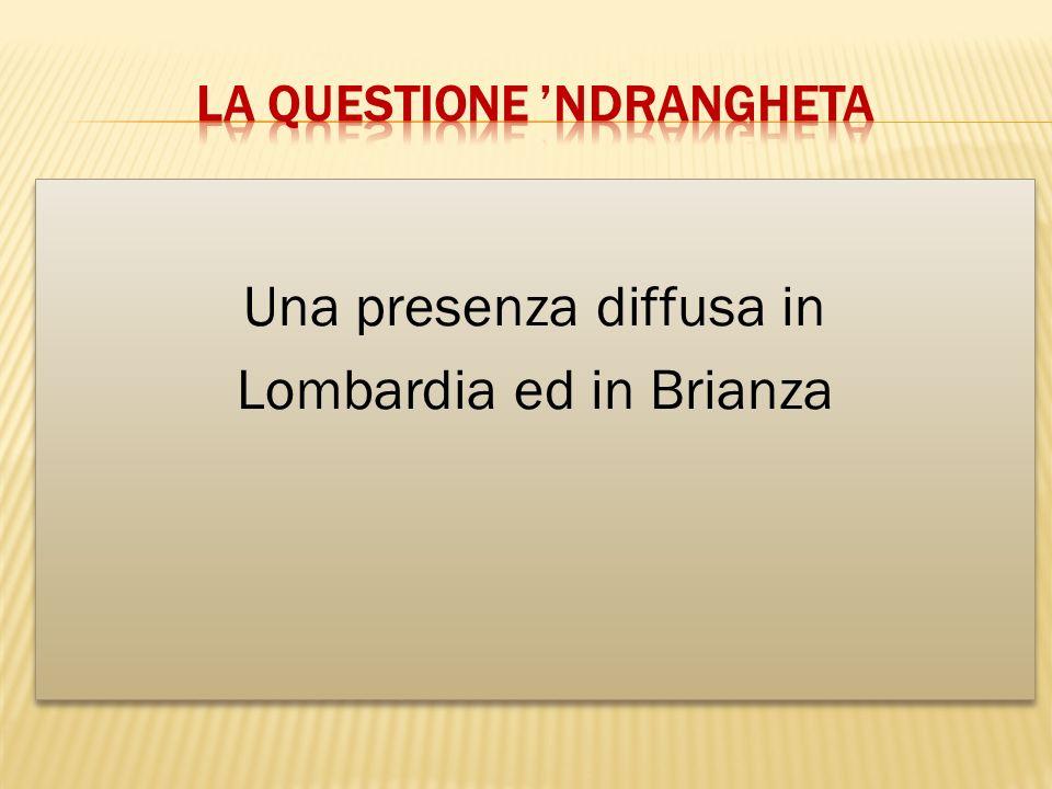 LA QUESTIONE 'Ndrangheta