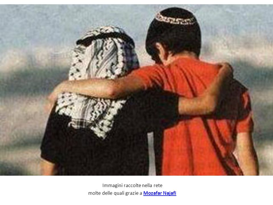 Immagini raccolte nella rete molte delle quali grazie a Mozafar Najafi