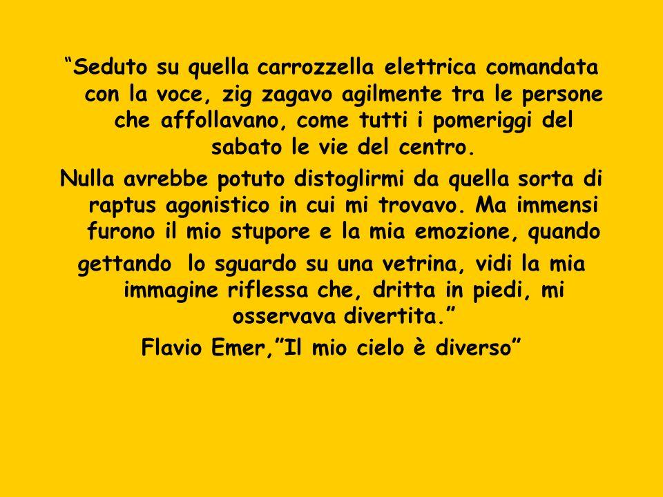 Flavio Emer, Il mio cielo è diverso