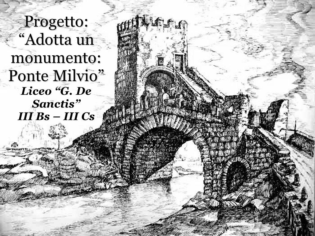 Progetto: Adotta un monumento: Ponte Milvio Liceo G
