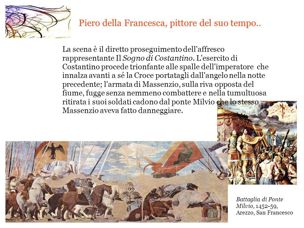 Piero della Francesca, pittore del suo tempo..