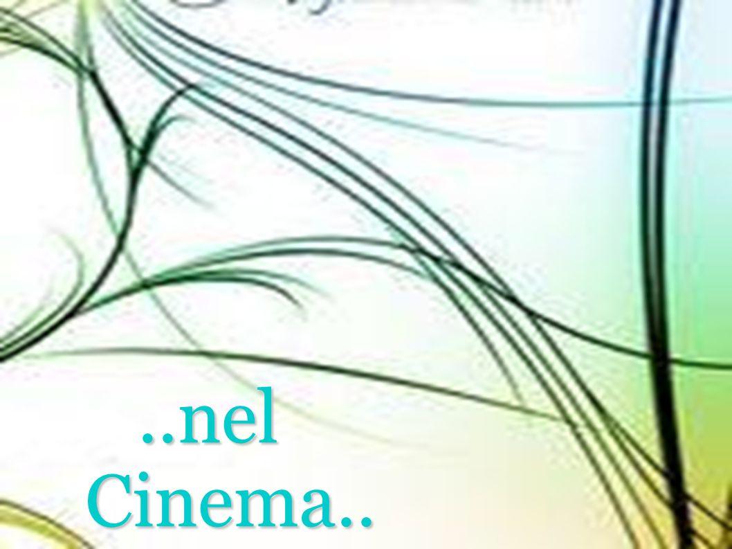 ..nel Cinema..