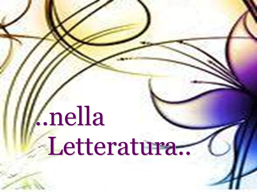 ..nella Letteratura..
