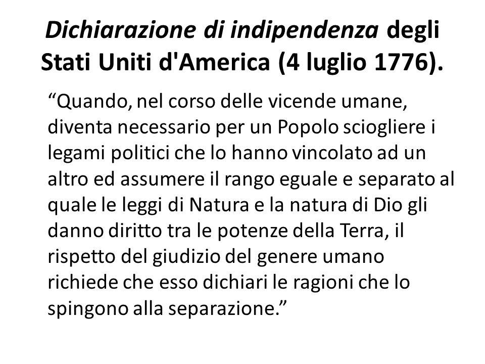 Dichiarazione di indipendenza degli Stati Uniti d America (4 luglio 1776).
