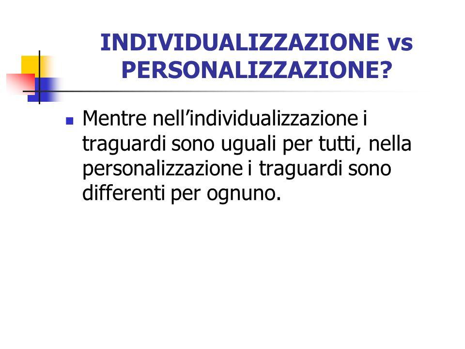 INDIVIDUALIZZAZIONE vs PERSONALIZZAZIONE
