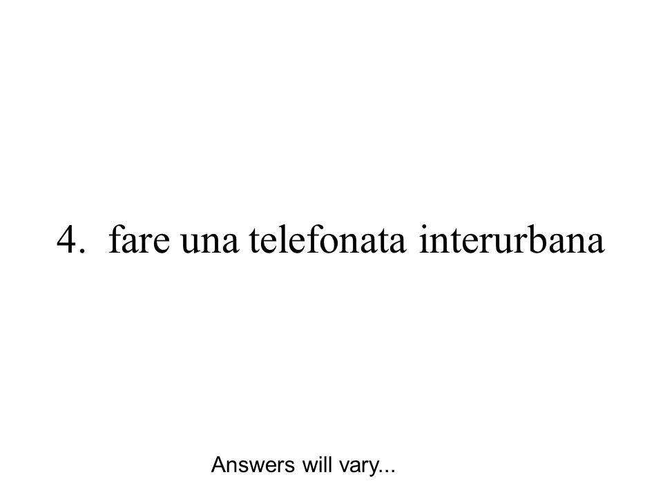 4. fare una telefonata interurbana