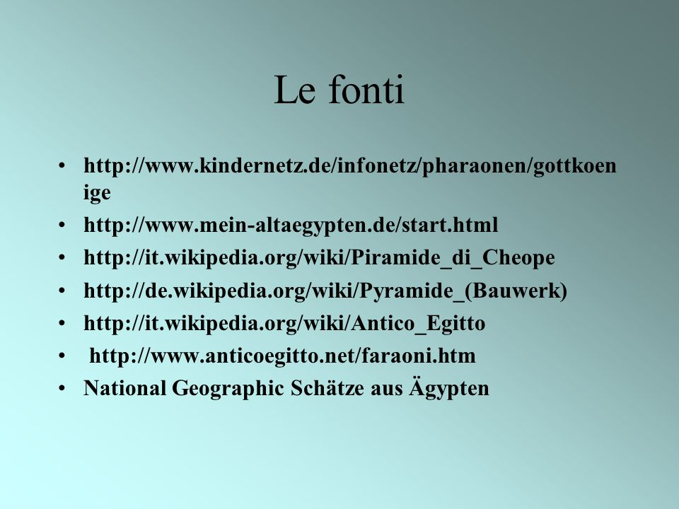 Le fonti http://www.kindernetz.de/infonetz/pharaonen/gottkoenige