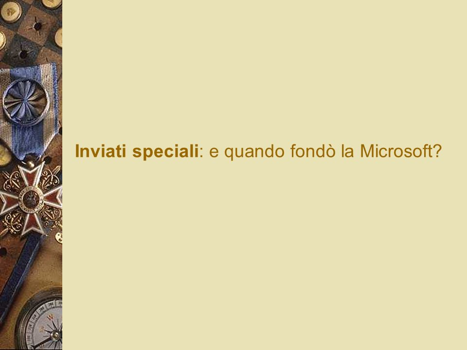 Inviati speciali: e quando fondò la Microsoft