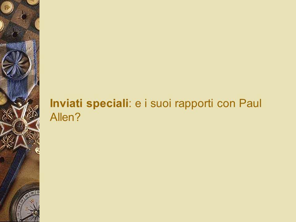 Inviati speciali: e i suoi rapporti con Paul Allen
