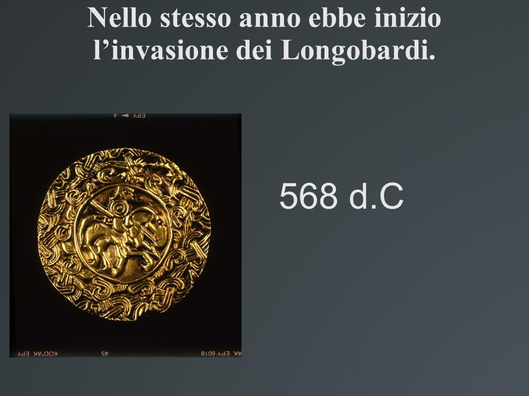 Nello stesso anno ebbe inizio l'invasione dei Longobardi.