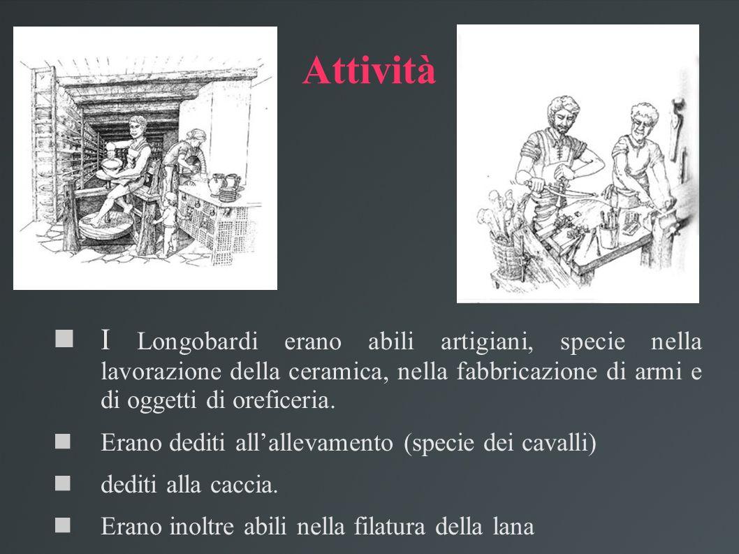 AttivitàI Longobardi erano abili artigiani, specie nella lavorazione della ceramica, nella fabbricazione di armi e di oggetti di oreficeria.