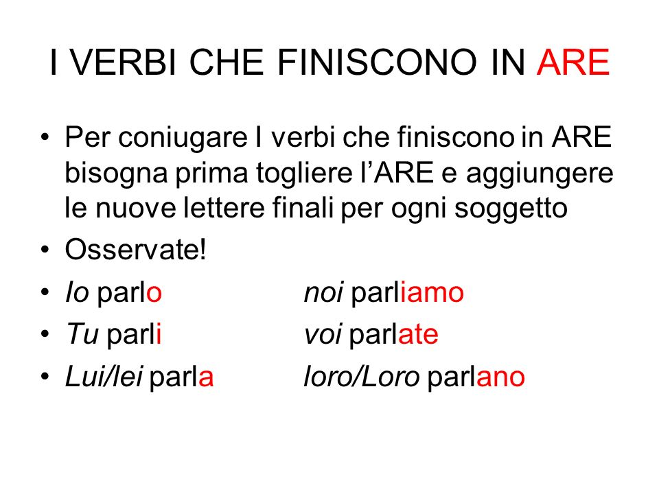 I VERBI CHE FINISCONO IN ARE