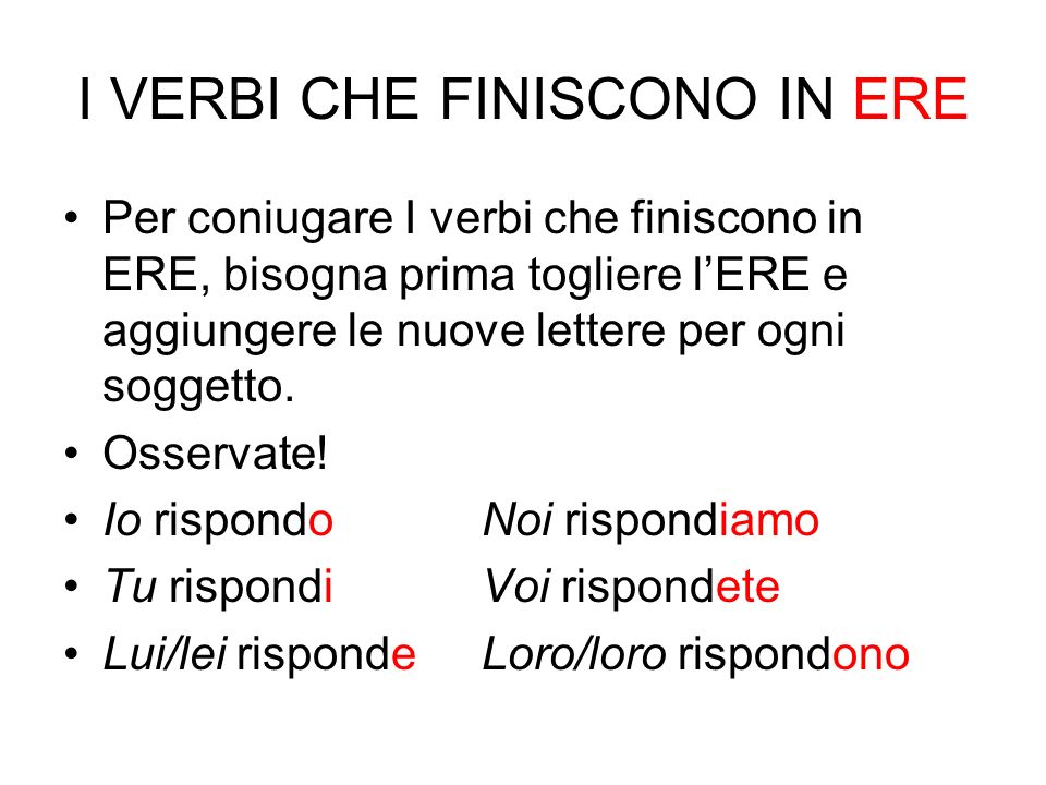 I VERBI CHE FINISCONO IN ERE