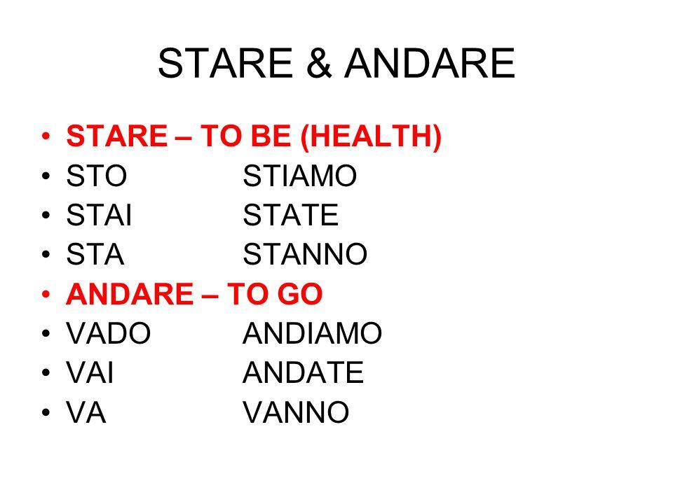 STARE & ANDARE STARE – TO BE (HEALTH) STO STIAMO STAI STATE STA STANNO