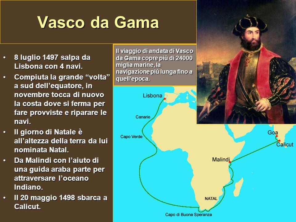 Vasco da Gama 8 luglio 1497 salpa da Lisbona con 4 navi.