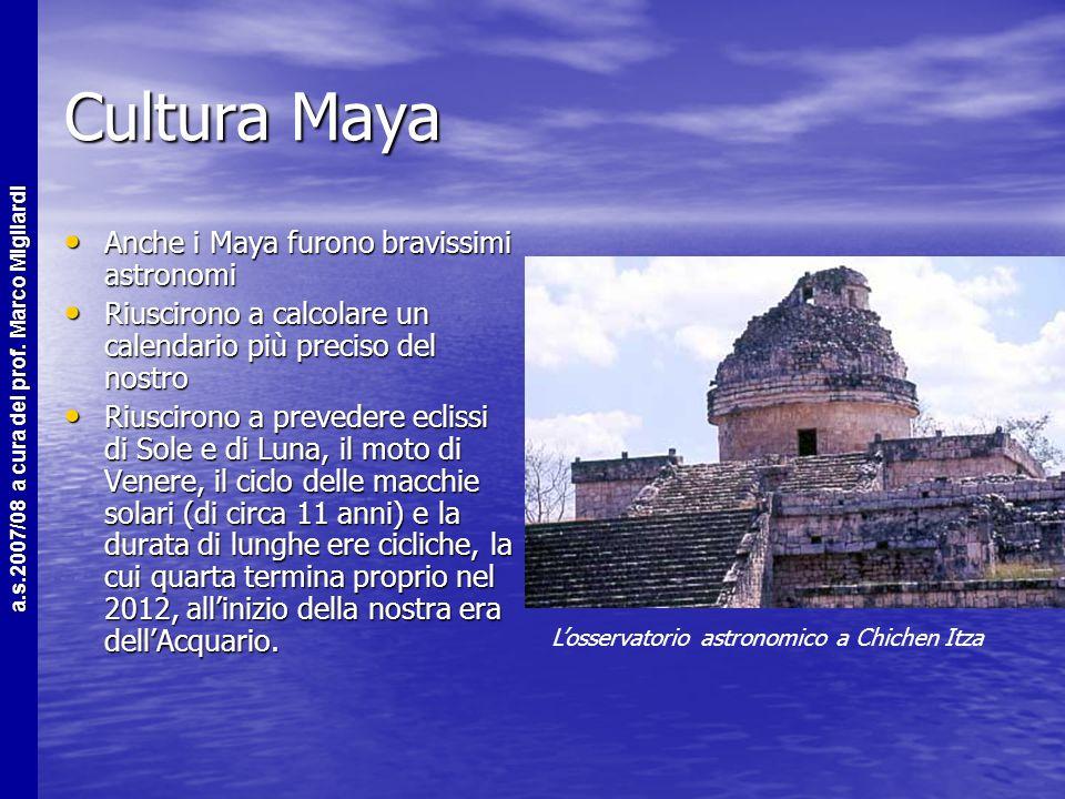 Cultura Maya Anche i Maya furono bravissimi astronomi