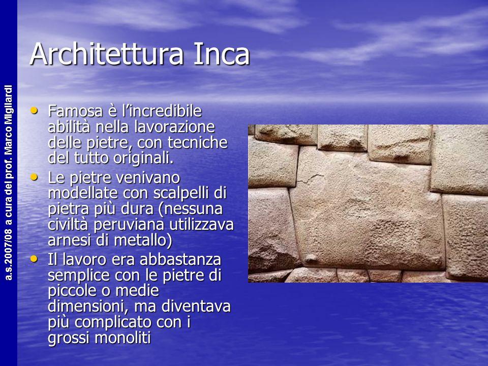 Architettura Inca Famosa è l'incredibile abilità nella lavorazione delle pietre, con tecniche del tutto originali.