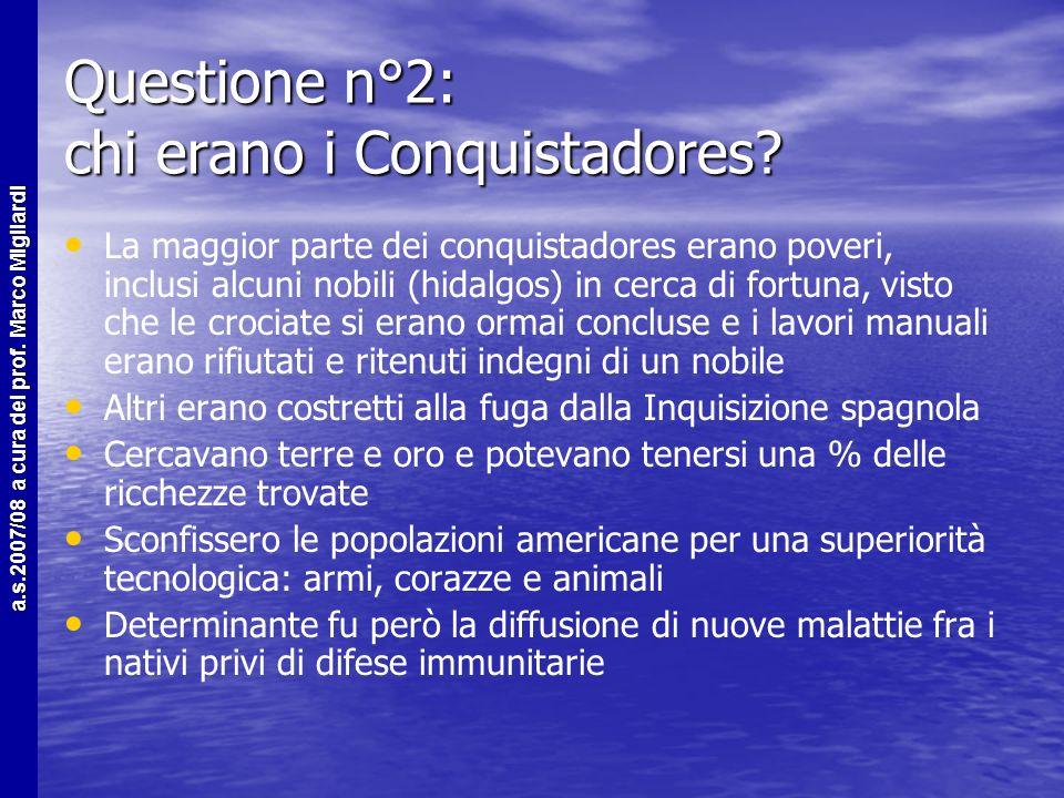 Questione n°2: chi erano i Conquistadores
