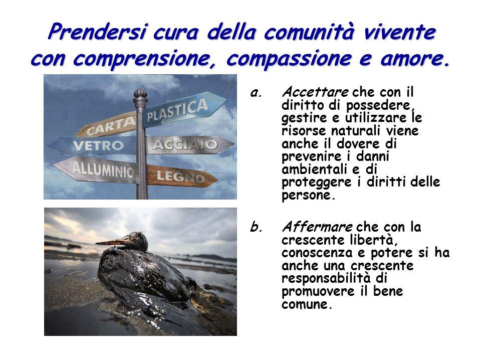 Prendersi cura della comunità vivente con comprensione, compassione e amore.