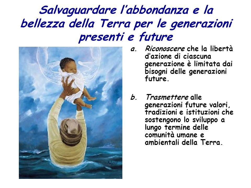 Salvaguardare l'abbondanza e la bellezza della Terra per le generazioni presenti e future