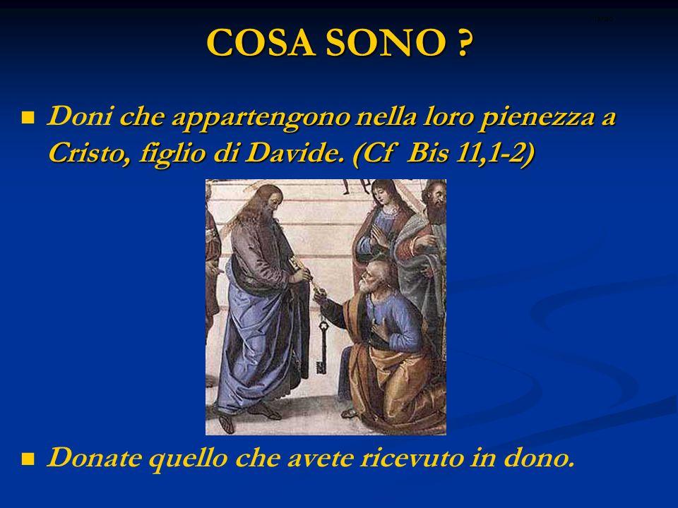 COSA SONO ritardo. Doni che appartengono nella loro pienezza a Cristo, figlio di Davide. (Cf Bis 11,1-2)
