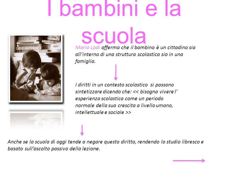 I bambini e la scuola Mario Lodi afferma che il bambino è un cittadino sia all'interno di una struttura scolastica sia in una famiglia.